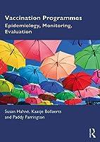 Vaccination Programmes: Epidemiology, Monitoring, Evaluation