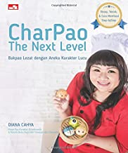 CharPao the Next Level Bakpao Lezat dengan Aneka Karakter Lucu (Indonesian Edition)