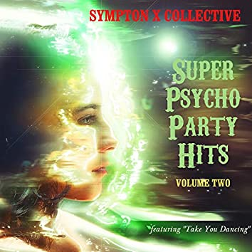 """Super Psycho Party Hits - Featuring """"Take You Dancing"""" (Vol. 2)"""