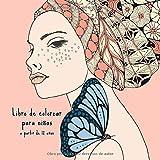 Libro de colorear para niñas a partir de 12 años: Libro de colorear Zentangle para niñas y adolescentes. Promueve la creatividad, la relajación y la concentración. Un gran regalo para las chicas.