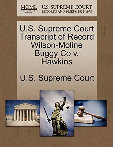 U.S. Supreme Court Transcript of Record Wilson-Moline Buggy Co V. Hawkins