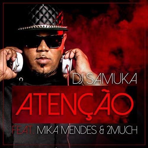 Dj Samuka feat. Mika Mendes & 2much