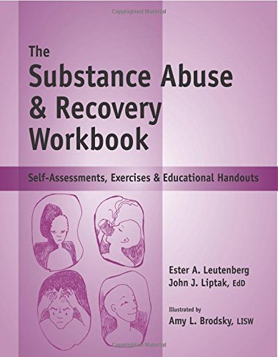 The Substance Abuse & Recovery Workbook - Self-Assessments, Exercises & Educational Handouts (Mental Health & Life Skills Workbook Series)