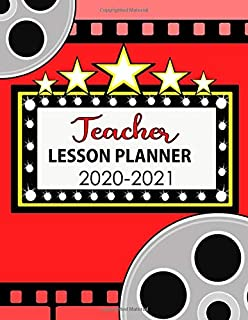Teacher Lesson Planner 2020-2021: A Daily and Weekly Plan Book for Academic Time Management Movie planner