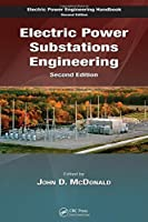 Electric Power Substations Engineering, Second Edition (The Electric Power Engineering Hbk, Second Edition)