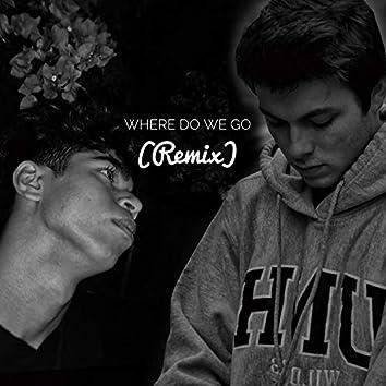 Where Do We Go (Remix)