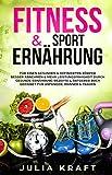 Fitness & Sport Ernährung: Für einen gesunden & definierten Körper  Besser abnehmen & mehr...