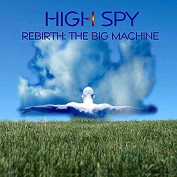 Rebirth: The Big Machine