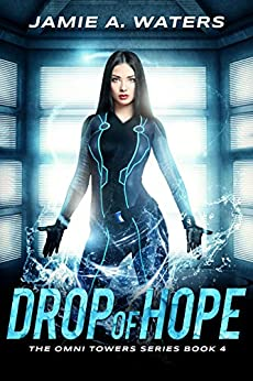 Drop of Hope (The Omni Towers Series Book 4) by [Jamie A. Waters]