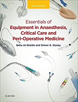 [Baha Al-Shaikh, Simon G. Stacey]のEssentials of Equipment in Anaesthesia, Critical Care, and Peri-Operative Medicine E-Book (English Edition)
