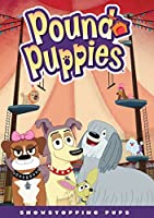 Pound Puppies: Showstopping Pups / [DVD]