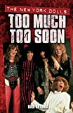 Too Much, Too Soon The Makeup Breakup of The New York Dolls: Too Much Too Soon