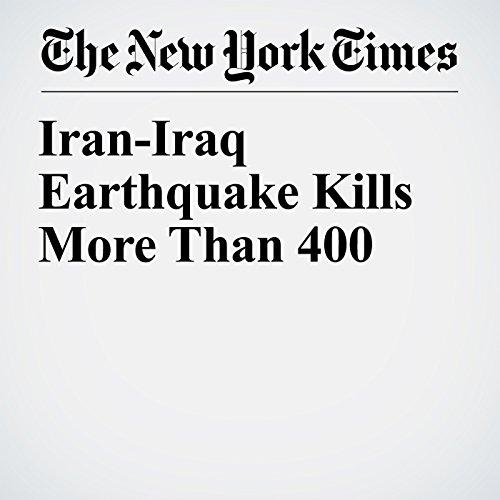 Iran-Iraq Earthquake Kills More Than 400 copertina