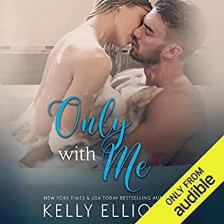 Only with Me                   By:                                                                                                                                 Kelly Elliott                               Narrated by:                                                                                                                                 Charlotte North,                                                                                        J. F. Harding                      Length: 8 hrs and 16 mins     244 ratings     Overall 4.6