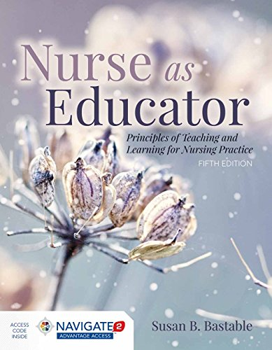 Compare Textbook Prices for Nurse as Educator: Principles of Teaching and Learning for Nursing Practice 5 Edition ISBN 9781284127201 by Bastable, Susan B.