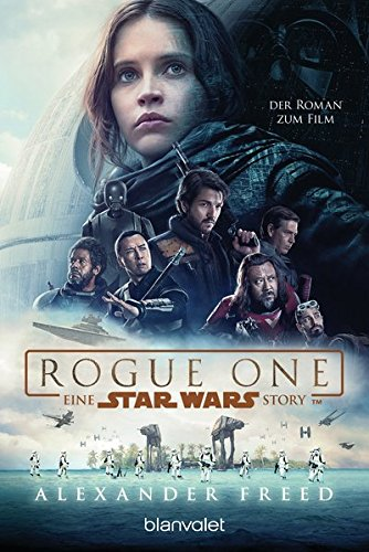 Star Wars™  - Rogue One: Der Roman zum Film (Filmbücher, Band 10)