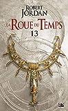 La Roue du Temps, T7.1 - Une couronne d'épées - première partie