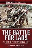 The Battle for Laos: Vietnam's Proxy War, 1955–1975 (Cold War, 1945–1991)