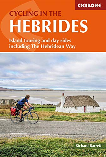 Cycling in the Hebrides: Island touring and days rides including The Hebridean Way (Cicerone Cycling Guides): Island touring and day rides including The Hebridean Way