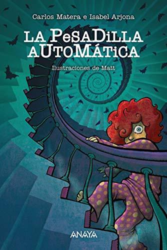 La pesadilla automática (LITERATURA INFANTIL (6-11 años) - Narrativa infantil)