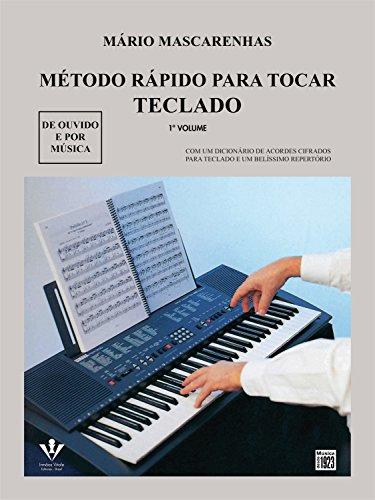 Método rápido para tocar teclado - vol. 1: Com dicionário de acordes cifrados (Portuguese Edition)