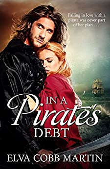 In a Pirate's Debt - Falling in love with a pirate was never part of her plan ... by [Elva Cobb Martin]