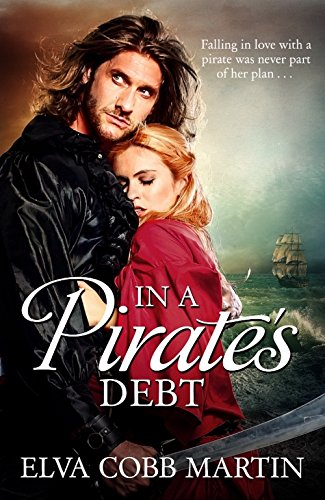 Book: In a Pirate's Debt - Falling in love with a pirate was never part of her plan by Elva Cobb Martin