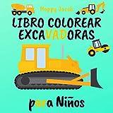 Libro Colorear Excavadoras para Niños: Mi Primer Libro Para Colorear A Partir de 2 Años | Excavadoras Camiones Rodillos Carretillas Elevadoras Grúas y Mucho Más