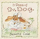 A Dose of Dr. Dog. Babette Cole