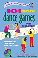 101 More Dance Games for Children: New Fun and Creativity With Movement (Hunter House Smartfun Book)