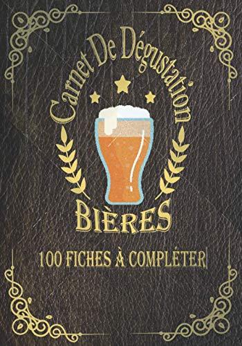 Carnet de Dégustation de Bières: 4 Pages de Sommaire pour Garder une Trace de Vos Dégustations | 100 Fiches à Remplir | Dimensions 17,78 x 25,4 cm (7*10 po).