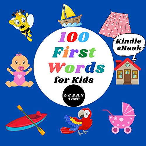 100 First Words for Kids L.E.A.R.N TIME: 100 Simple First Words to Read and Learn for Kids Ages 1-4 (English Edition)