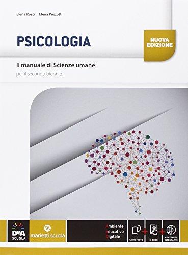 Il manuale di scienze umane. Psicologia. Per le Scuole superiori. Con e-book. Con espansione online