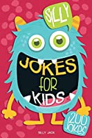 Silly Jokes for Kids: Hilarious Jokes, Riddles, Knock-knock and Tongue Twisters for a great fun time
