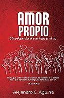 Amor Propio: Cómo Desarrollar El Amor Hacia Sí Mismo (1)