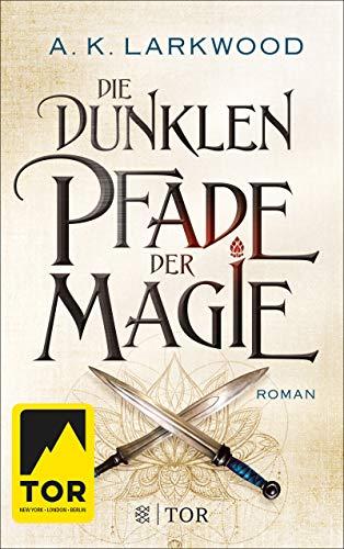Die dunklen Pfade der Magie: Roman