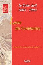 Livres Le Livre du centenaire : Code civil, 1804-1904 PDF