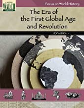 Focus on World History: The Era of the First Global Age and the Age of Revolution: Grades 7-9 (Focus on World History)