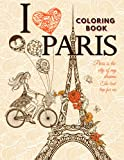 Paris Coloring Book: Eiffel tower coloring book for adults and kids (The Louvre ,Arc De Triomphe ,Cathedrale Notre Dame ...) and More to Color France
