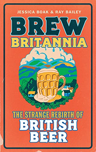 Brew Britannia: The Strange Rebirth of British Beer (English Edition)