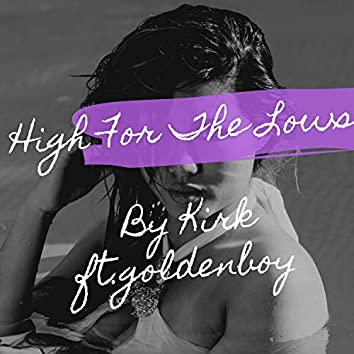 Highs for the Lows (feat. Golden Boy)