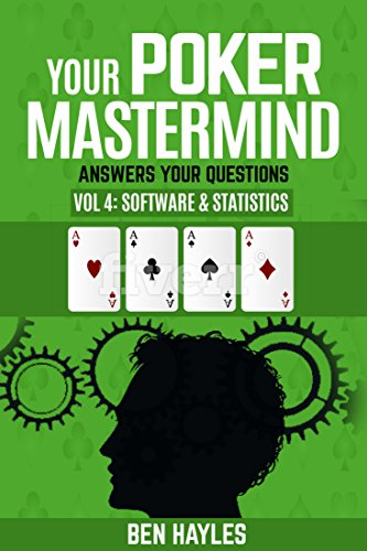 Your Poker Mastermind Vol 4: Software & Statistics: Answers Your Questions (English Edition)