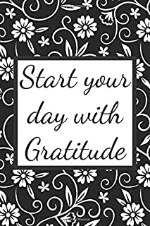 Start your day with Gratitude: gratitude challenge practice journal for women men teen girls boys daily day and night refl...