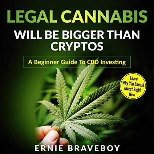 『Legal Cannabis Will Be Bigger Than Cryptos』のカバーアート
