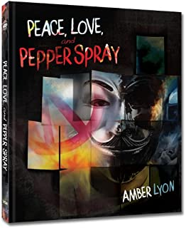 Peace, Love and Pepper Spray