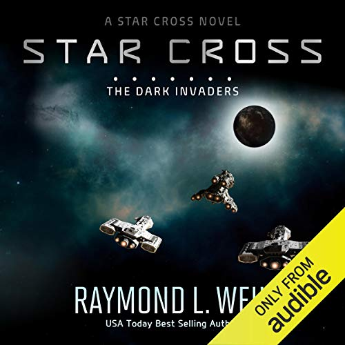 The Star Cross: The Dark Invaders audiobook cover art