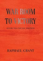 War Room to Victory: Victory Will Cost You Something