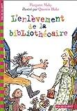 L'Enlèvement de la bibliothécaire - Gallimard Jeunesse - 17/04/2002