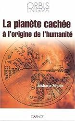 La planète cachée à l'origine de l'humanité de Zecharia Sitchin