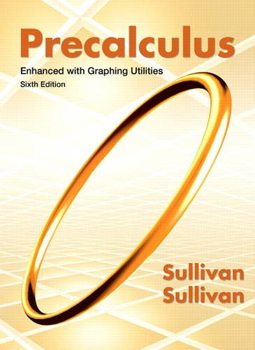 Compare Textbook Prices for Precalculus Enhanced with Graphing Utilities 6 Edition ISBN 9780132854351 by Sullivan, Michael